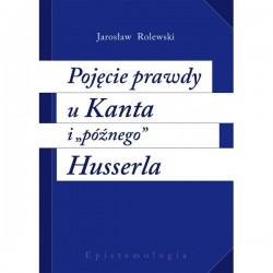 """Pojęcie prawdy u Kanta i """"późnego"""" Husserla"""