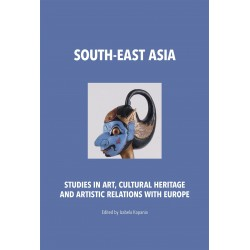 South-East Asia. Studies in Art, Cultural Heritage and Artistic Relations with Europe
