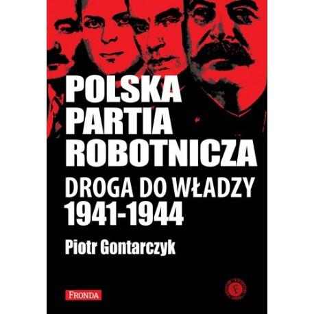 Polska Partia Robotnicza droga do władzy 1941-1944