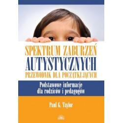 Spektrum zaburzeń autystycznych. Przewodnik dla początkujących