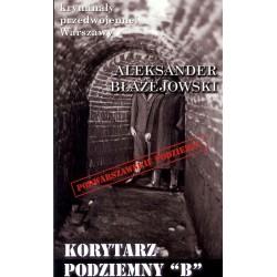"""Korytarz podziemny """"B"""" Kryminały przedwojennej Warszawy"""