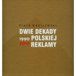 Dwie dekady polskiej reklamy 1990-2010