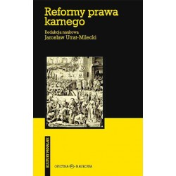Reformy prawa karnego. W stronę spójności i skuteczności