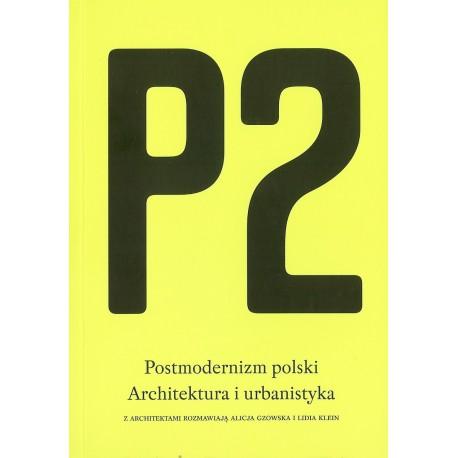 P2. Postmodernizm polski. Architektura i urbanistyka