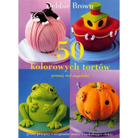 50 kolorowych tortów - poznaj styl angielski
