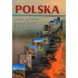 Polska. Wielka wędrówka po kraju legend, kultury i tradycji