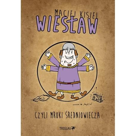 Wiesław, czyli mroki średniowiecza