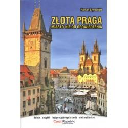 Złta Praga. Miasto nie do opowiedzenia