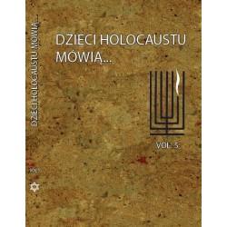 Dzieci Holocaustu mówią Vol. 5