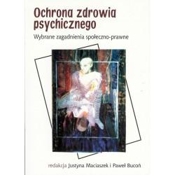 Ochrona zdrowia psychicznego. Wybrane zagadnienia społeczno-prawne