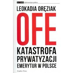 OFE Katastrofa prywatyzacji emerytur w Polsce