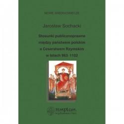 Stosunki publicznoprawne między państwem polskim a Cesarstwem Rzymskim w latach 963-1102
