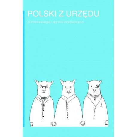 Polski z urzędu. O poprawności języka urzędowego