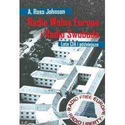 Radio Wolna Europa i Radio Swoboda. Lata CIA i późniejsze