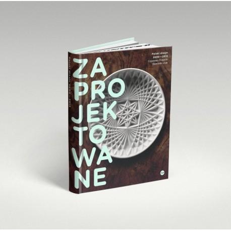Zaprojektowane. Polski dizajn 2000–2013
