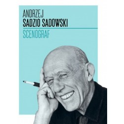 Andrzej Sadzio Sadowski. Scenograf