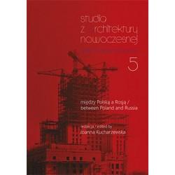 Studiów z Architektury Nowoczesnej 5. Między Polską a Rosją