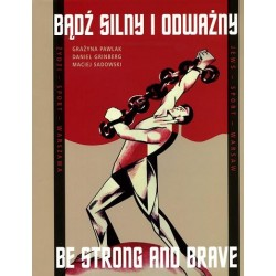Badź silny i oważny/ Be strong and brave