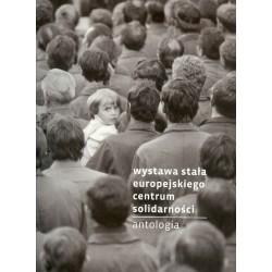 Wystawa stała Europejskiego Centum Solidarności. Antologia