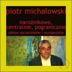 Narożnikowo, centralnie, pogranicznie. Szkice szczecińskie i europejskie
