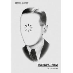 Gombrowicz - Loading. Esej o formie życia