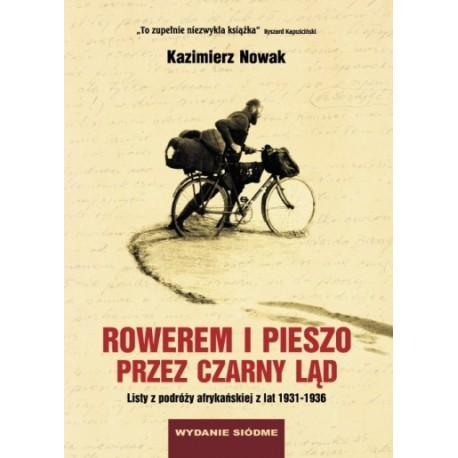 Rowerem i pieszo przez czarny ląd. Listy z podróży afrykańskiej z lat 1931-1936. Wydanie VII