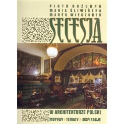 Secesja w architekturze polski. Motywy, tematy, inspiracje.