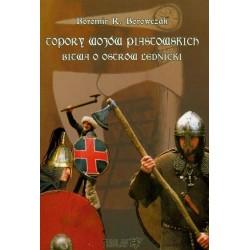 Topory wojów piastowskich Bitwa o Ostrów Lednicki