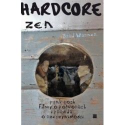 Hardcore Zen  Punk rock filmy o potworach i prawda o rzeczywistości