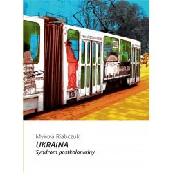 Ukraina. Syndrom postkolonialny