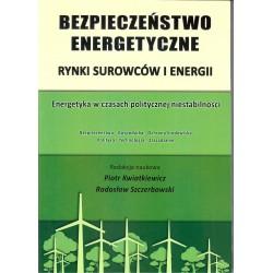 Bezpieczeństwo energetyczne. Rynki surowców i energii