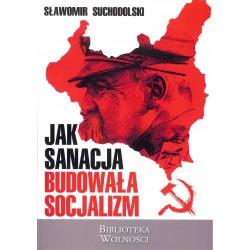 Jak sanacja budowała socjalizm