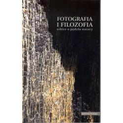 Fotografia i filozofia. Szkice o pędzlu natury