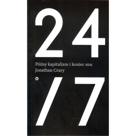 24/7 Późny kapitalizm i koniec snu
