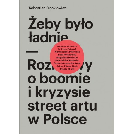 Żeby było ładnie. Rpzmowy o boomie i kryzysie street artu w Polsce.