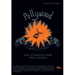 Pollywood: jak stworzyliśmy Hollywood