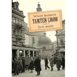 Tamten Lwów - tom 5 - Życie miasta