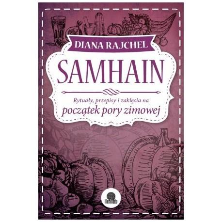 Samhain. Rytuały, przepisy i zaklęcia na początek pory zimowej