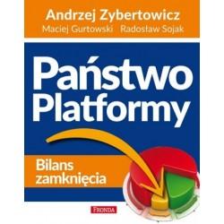 Państwo Platformy. bilans zamknięcia