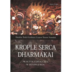 Krople serca Dharmakai. Praktyka Dzogczen w Tradycji Bön