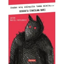 Oczko się odlepiło temu misiu... Biografia Stanisława Barei