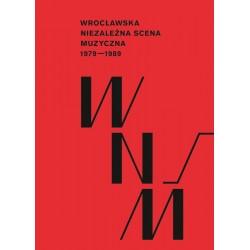 Wrocławska niezależna scena muzyczna 1979 - 1989