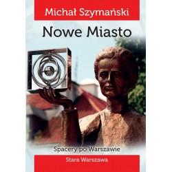 Spacery po Warszawie. Spacer II: Nowe Miasto
