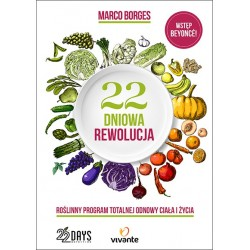 22 dniowa rewolucja. Roślinny program totalnej odnowy ciała i życia