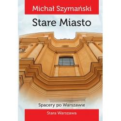 Spacery po Warszawie. Spacer I Stare Miasto