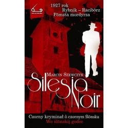 Silesia Noir Czorny kryminał o czornym Ślonsku