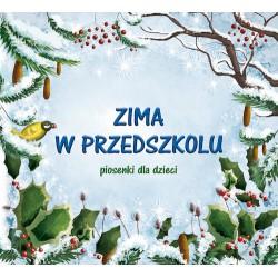 Zima w przedszkolu. Piosenki dla dzieci CD