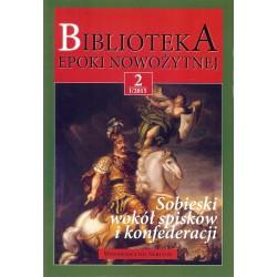 Biblioteka epoki nowożytnej 2 I/2015 Sobieski wokół spisków i konfederacji