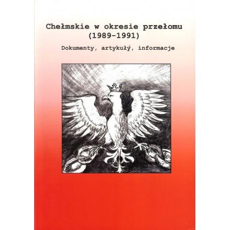 Chełmskie w okresie przełomu (1989-1991)