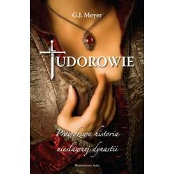 Tudorowie. Prawdziwa historia niesławnej dynastii